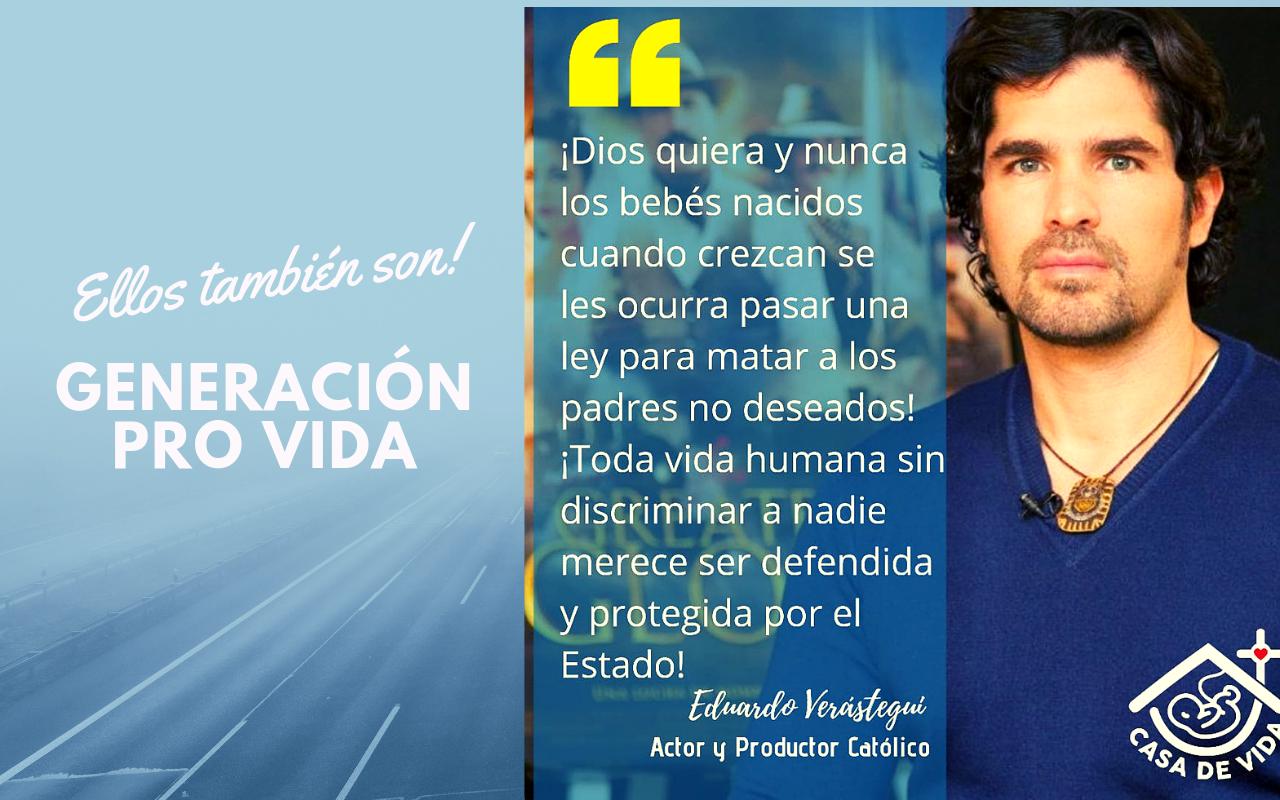 Eduardo Verastegui – Pro vida – Casa de Vida